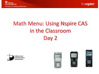 Math Menu: Using Nspire CAS in the Classroom Day 2