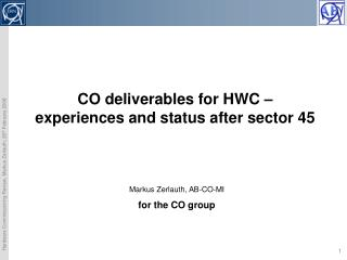 CO deliverables for HWC – experiences and status after sector 45