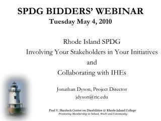 SPDG BIDDERS' WEBINAR Tuesday May 4, 2010