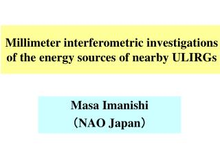 Millimeter interferometric investigations of the energy sources of nearby ULIRGs