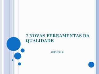 7 NOVAS FERRAMENTAS DA QUALIDADE