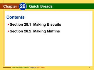 Section 28.1 Making Biscuits Section 28.2 Making Muffins