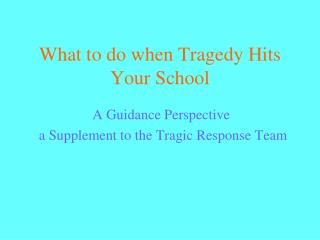 What to do when  Tragedy Hits Your School