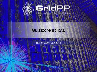 Multicore at RAL