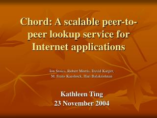Chord: A scalable peer-to-peer lookup service for Internet applications