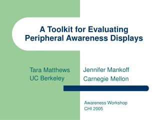 A Toolkit for Evaluating Peripheral Awareness Displays