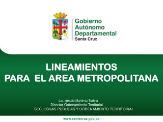 Lic . Ignacio Martinez Tudela Director Ordenamiento Territorial