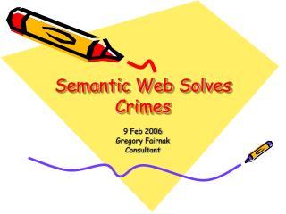 Semantic Web Solves Crimes