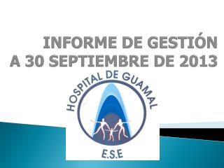 INFORME DE GESTIÓN A 30 SEPTIEMBRE DE 2013