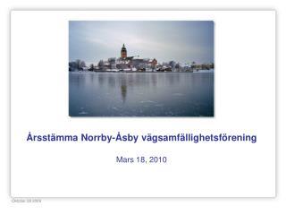 Årsstämma Norrby-Åsby vägsamfällighetsförening Mars 18, 2010