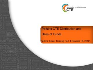 Perkins  CTE Distribution and  Uses of Funds