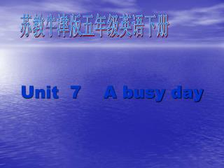 Unit 7 A busy day