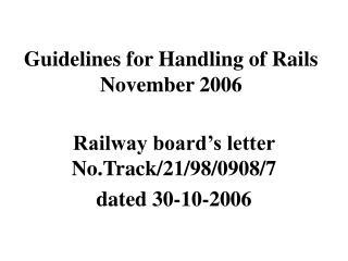 Guidelines for Handling of Rails November 2006