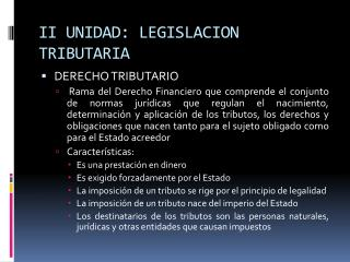 II UNIDAD: LEGISLACION TRIBUTARIA