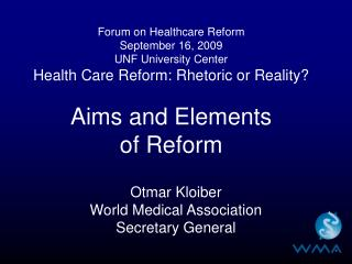 Forum on Healthcare Reform September 16, 2009 UNF University Center