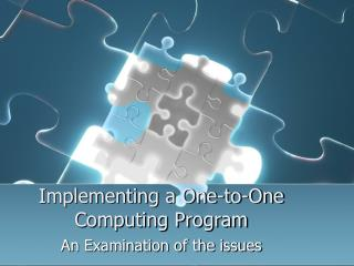 Implementing a One-to-One Computing Program