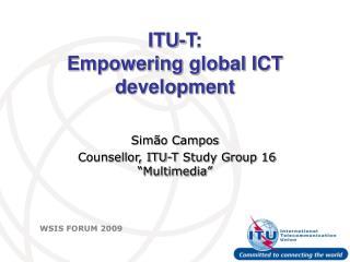 ITU-T: Empowering global ICT development