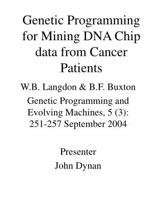 Genetic Programming for Mining DNA Chip data from Cancer Patients