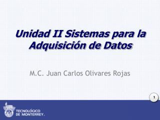 Unidad II Sistemas para la Adquisición de Datos