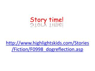 highlightskids/Stories/Fiction/F0998_dogreflection.asp