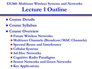 EE360: Multiuser Wireless Systems and Networks Lecture 1 Outline