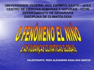 UNIVERSIDADE FEDERAL DOS ESPÍRITO SANTO – UFES CENTRO DE CIÊNCIAS HUMANAS E NATURAIS - CCHN