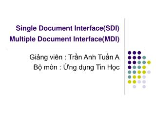 Single Document Interface(SDI)  Multiple Document Interface(MDI)