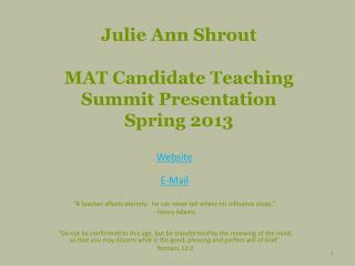 Julie Ann Shrout MAT Candidate Teaching  Summit Presentation Spring 2013
