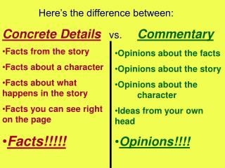 Here's the difference between:  Concrete Details    vs. 	 Commentary