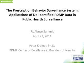 Rx Abuse Summit April 23, 2014 Peter Kreiner, Ph.D.