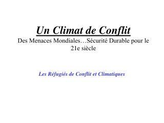 Un Climat de Conflit Des Menaces Mondiales…Sécurité Durable pour le 21e siècle