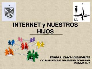 INTERNET y NUESTROS HIJOS