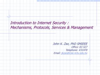 Introduction to Internet Security : Mechanisms, Protocols, Services & Management