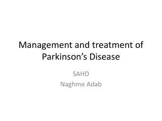Management and treatment of Parkinson's Disease