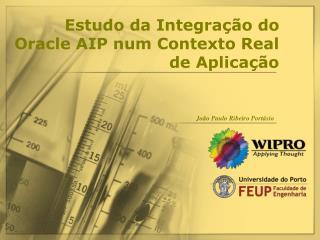Estudo da Integração do Oracle AIP num Contexto Real de Aplicação