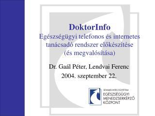 DoktorInfo Egészségügyi telefonos és internetes tanácsadó rendszer előkészítése (és megvalósítása)