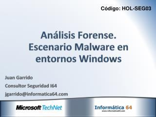Análisis Forense. Escenario Malware en entornos Windows