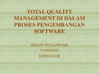 TOTAL QUALITY MANAGEMENT DI DALAM PROSES PENGEMBANGAN SOFTWARE