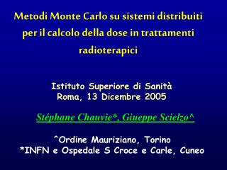 Metodi Monte Carlo su sistemi distribuiti per il calcolo della dose in trattamenti radioterapici