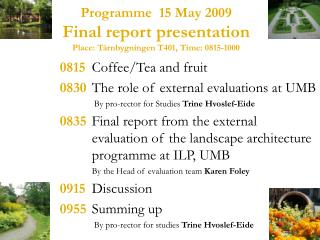 Programme 15 May 2009 Final report presentation Place: Tårnbygningen T401, Time: 0815-1000