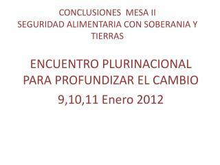 CONCLUSIONES MESA II SEGURIDAD ALIMENTARIA CON SOBERANIA Y TIERRAS
