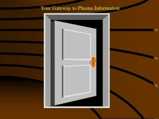 Your Gateway to Plasma Information