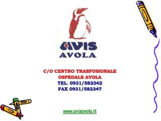 C/O CENTRO TRASFUSIONALE OSPEDALE AVOLA TEL. 0931/582342 FAX 0931/582347