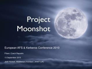 European AFS & Kerberos Conference 2010 Pilsen, Czech Republic 13 September 2010