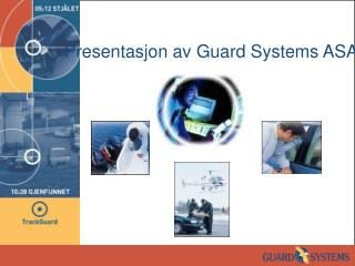 Presentasjon av Guard Systems ASA