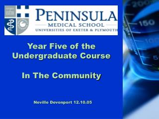 Year Five of the Undergraduate Course In The Community