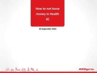 How to not loose money in Health IIC
