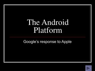 The Android Platform