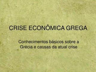 CRISE ECONÔMICA GREGA