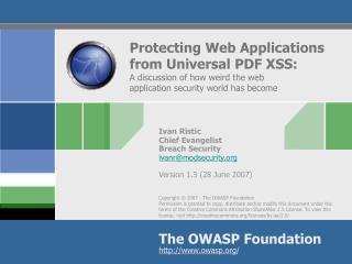 Ivan Ristic Chief Evangelist Breach Security ivanr@modsecurity Version 1.3 (28 June 2007)